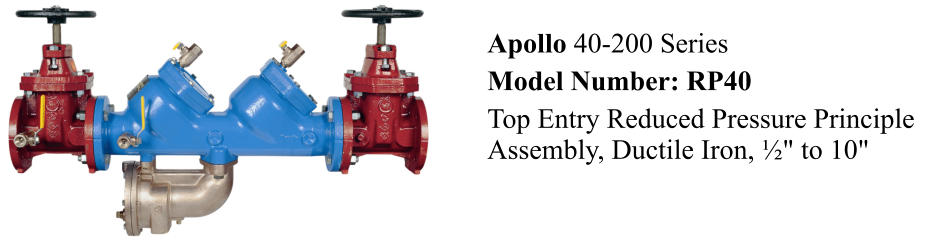 "Apollo 40-200 Series Model Number: RP40  Top Entry Reduced Pressure Principle Assembly, Ductile Iron, ½"" to 10"""